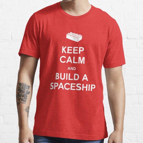 Bleib ruhig und baue ein Raumschiff Essential T-Shirt