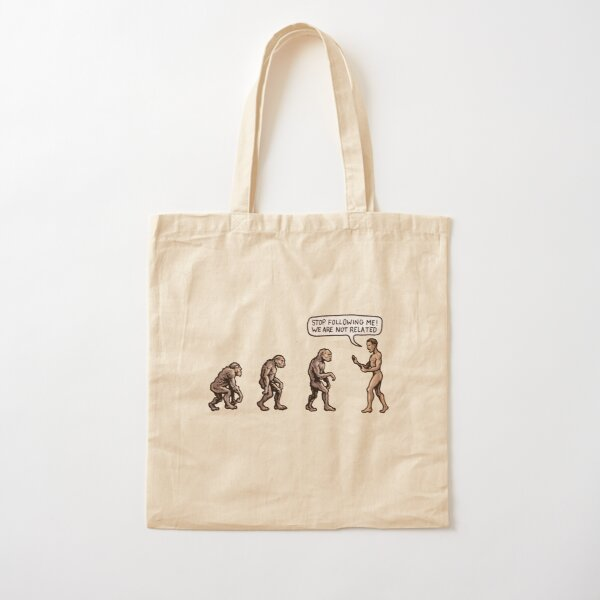 Stop following me! Darwin, Evolution science creation neanderthal man Cotton Tote Bag