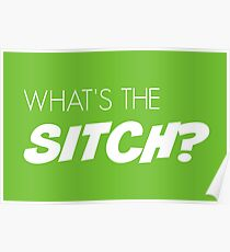 What's the sitch? in white Poster