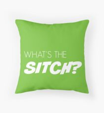 What's the sitch? in white Throw Pillow