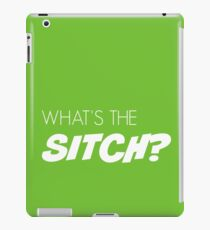 What's the sitch? in white iPad Case/Skin