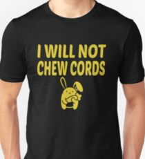I Will Not Chew Cords Unisex T-Shirt