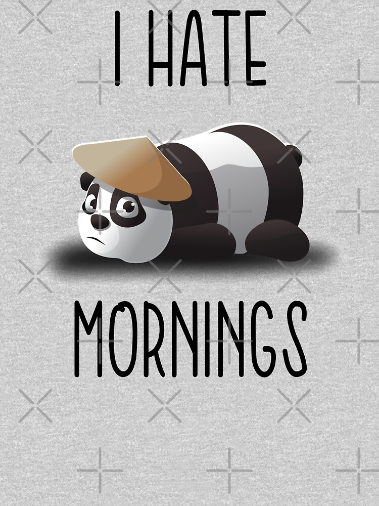 I hate mornings by mickydee.com by MickyDeeTees