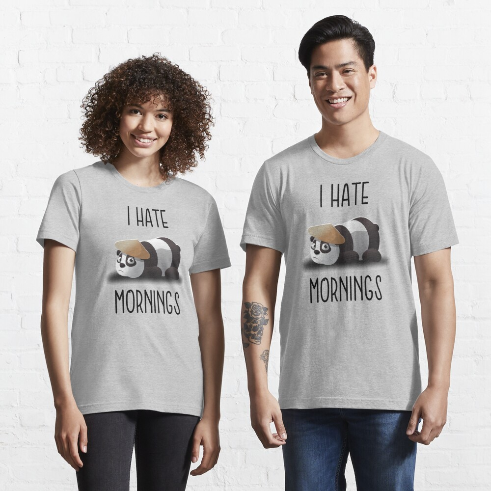 I hate mornings by mickydee.com Essential T-Shirt