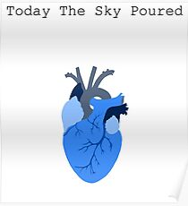 Today The Sky Poured Poster