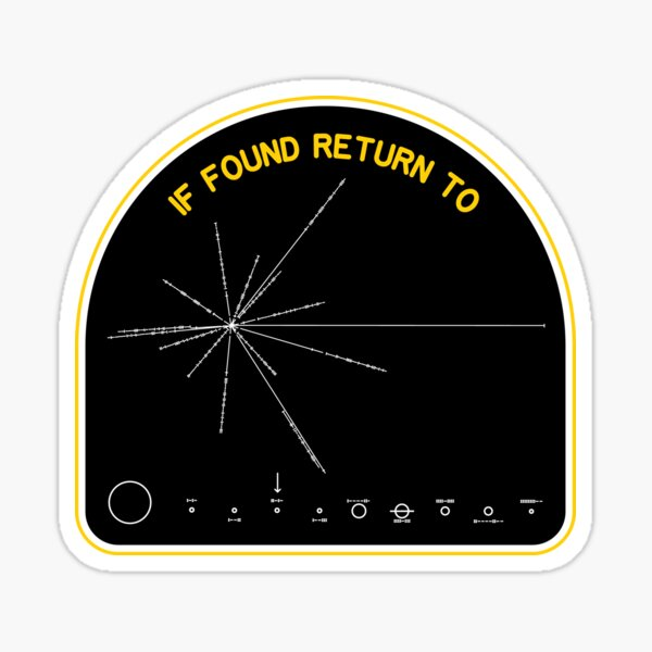 If Found Return To Earth. Voyager, Pioneer Plaque Sticker