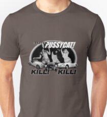Camiseta ajustada ¡Pussycat más rápido! ¡Matar! ¡Matar!
