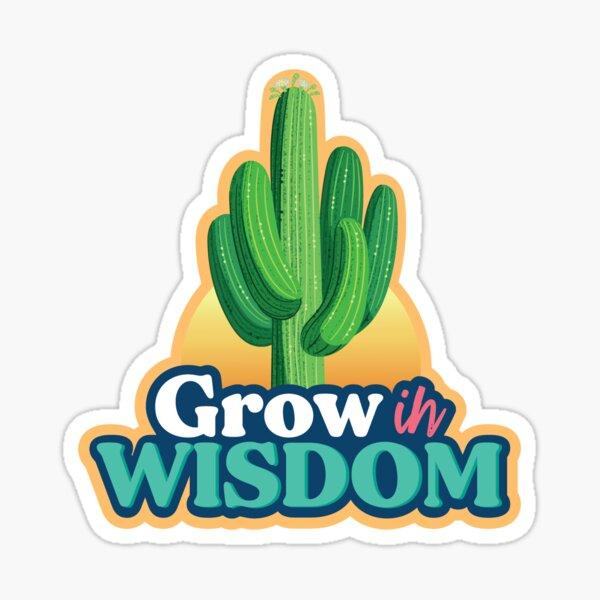Grow In Wisdom  Sticker