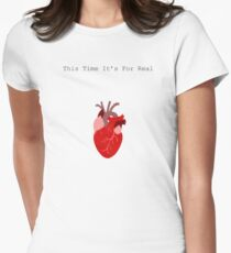 This Time It's For Real Womens Fitted T-Shirt