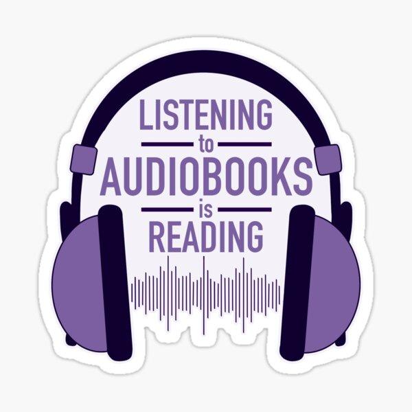 Audiobooks Are Reading Sticker