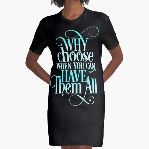 Why Choose When You Can Have Them All (Blue) Graphic T-Shirt Dress