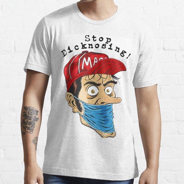 Stop Dicknosing Essential T-Shirt