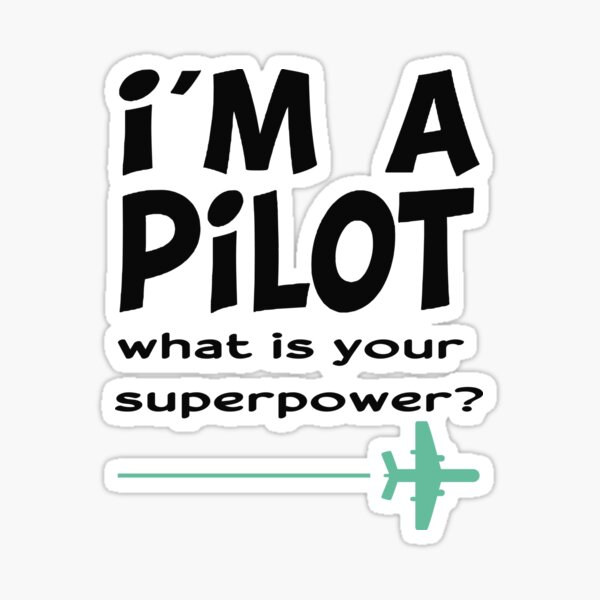 i'm a pilot what is your superpower?: funny plane  illustration gift Sticker