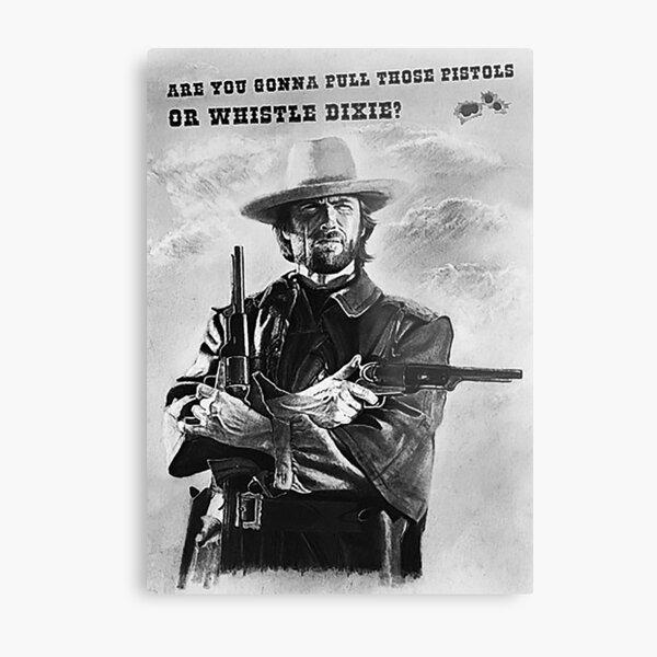 Whistle Dixie - Josey Wales tee. T-Shirt Metal Print