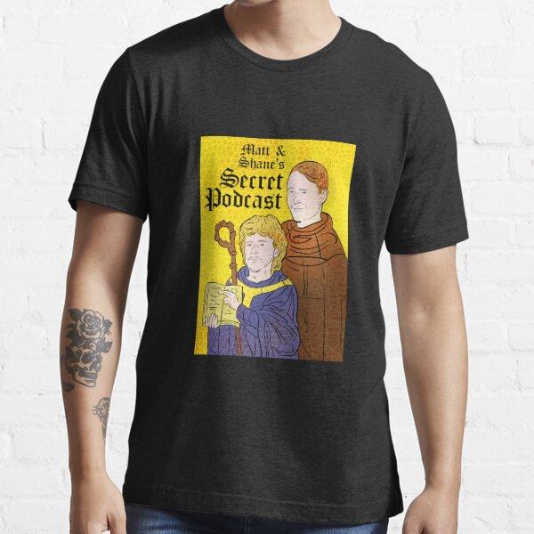 Matt & Shane's Secret Podcast Merch Essential T-Shirt