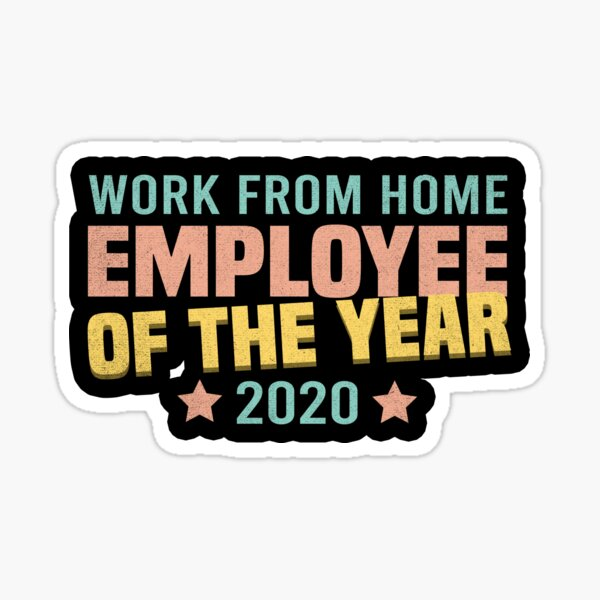 Work from home Employee of the Year 2020 Sticker
