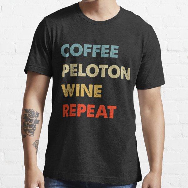 Coffee Peloton Wine Repeat T shirt Essential T-Shirt