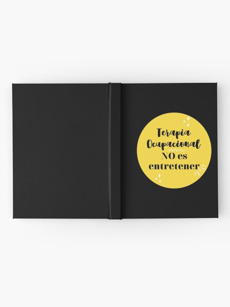 Vista alternativa de Cuaderno de tapa dura Terapia Ocupacional NO es entretener