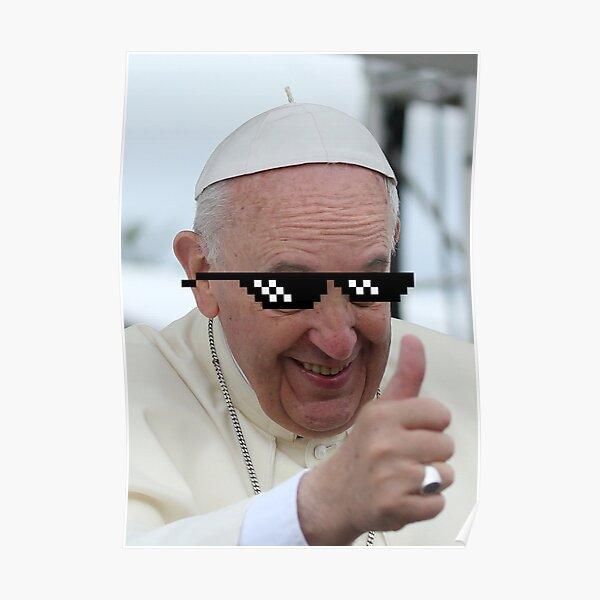 Pope Francis Thug Life Poster