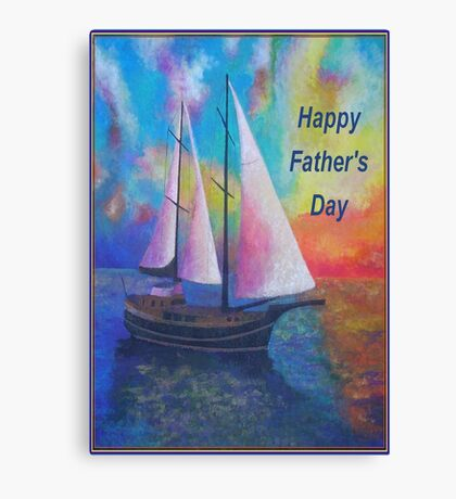 Happy Father's Day Bodrum Turquoise Coast Gulet Cruise Canvas Print