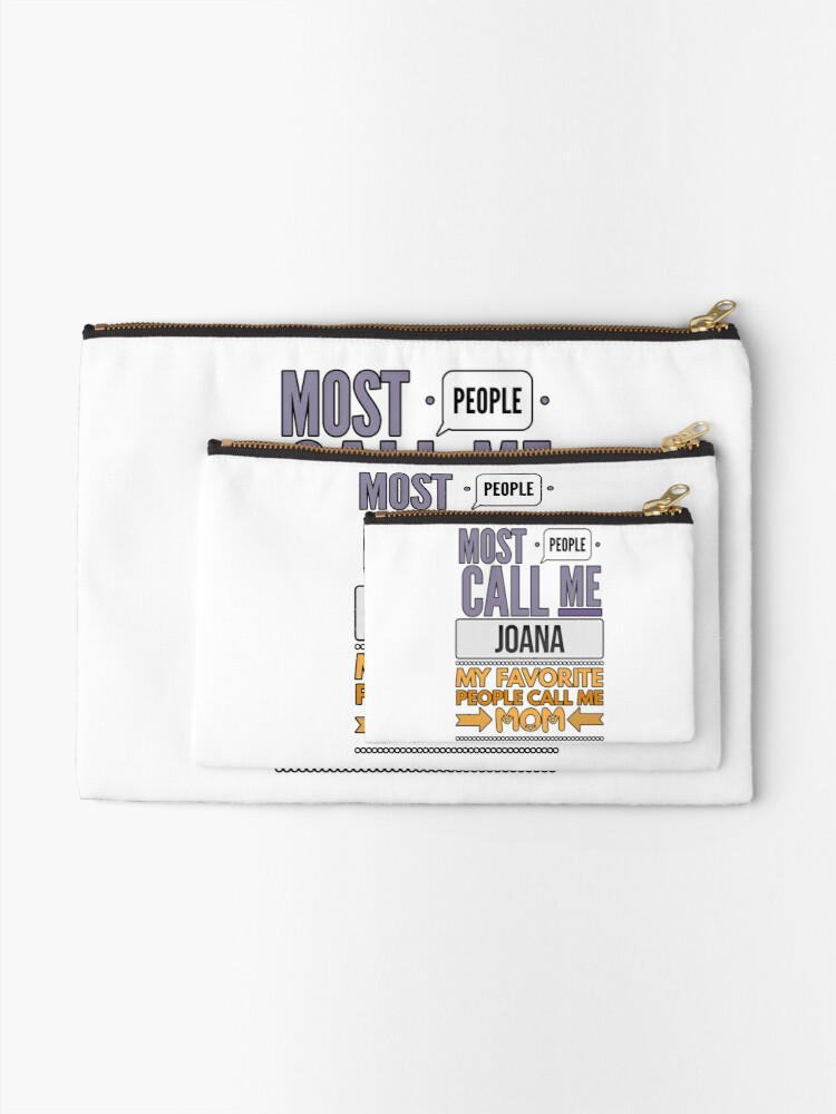 Alternate view of Gift For Mother Named Joana From Son Or Daughter - Most People Call Me Joana My Favorite People Call Me Mom Zipper Pouch