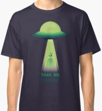 Take Me Home Classic T-Shirt