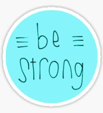 Be Strong (Blue) Sticker