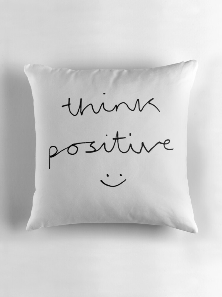 Quot Think Positive Black Amp White Quot Throw Pillows By Bluboca