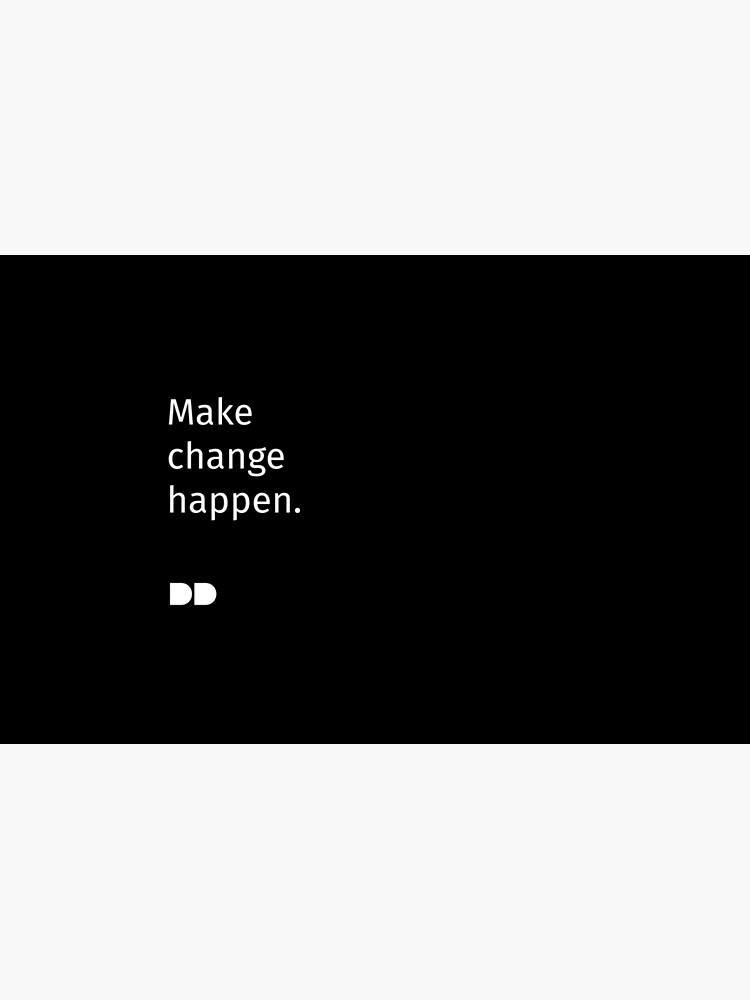 Make Change Happen by ddfoundation