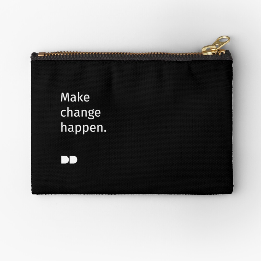 Make Change Happen Zipper Pouch