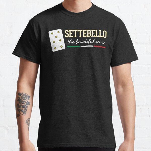 Settebello - The Beautiful Seven Classic T-Shirt