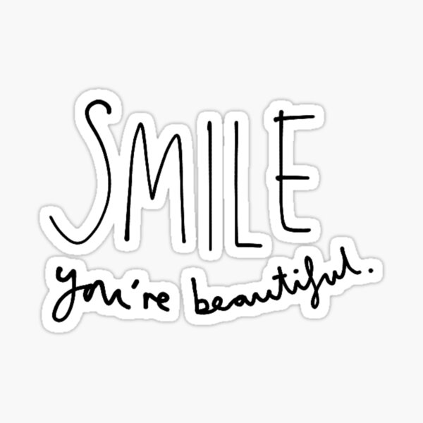 Smile, You're Beautiful Sticker