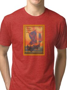 Happy Fathers Day (Red Sails In The Sunset) Greeting Tri-blend T-Shirt