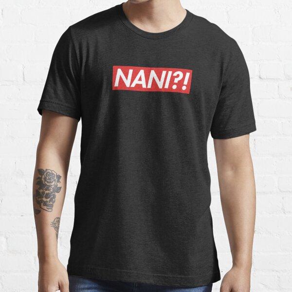 Nani ?! Camiseta esencial
