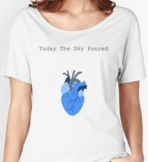 Today The Sky Poured Women's Relaxed Fit T-Shirt