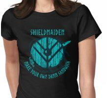 shieldmaiden - MAKE YOUR OWN DAMN SANDWICH Womens Fitted T-Shirt
