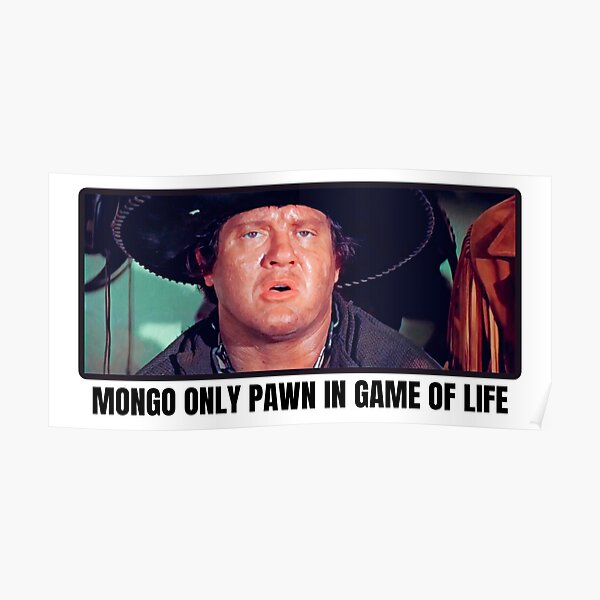 Blazing Saddles / Mongo only pawn in game of life  Poster