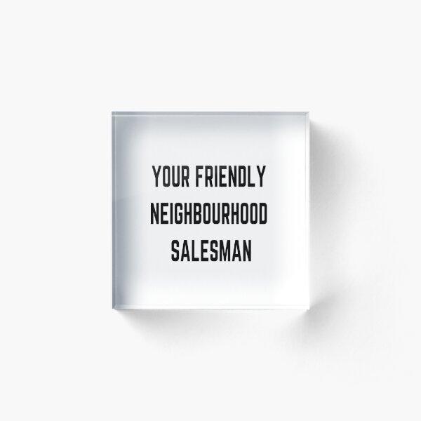 Your friendly neighbourhood salesman original (job based) Acrylic Block