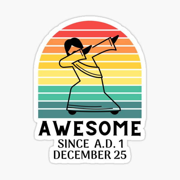 Awesome Jesus Christ dabbing since ad 1 funny Christmas holiday design Sticker