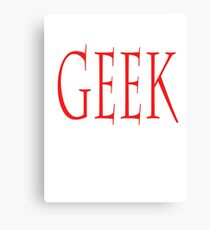 GEEK, clever, eccentric, expert, enthusiast, non-mainstream person Canvas Print