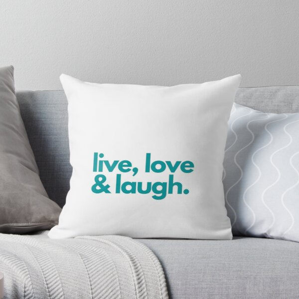 live, love & laugh Throw Pillow