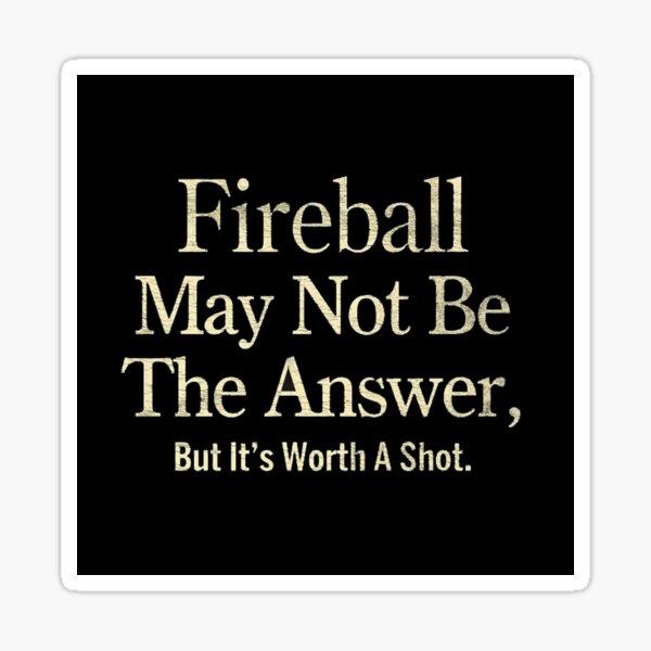 Fireball Whiskey Sticker
