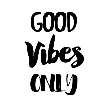 Good Vibes Only by FashionDoodles
