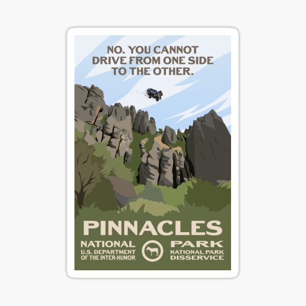 No, You Can't Drive From One Side to the Other - Pinnacles National Park Sticker