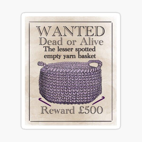 Wanted- empty yarn basket Sticker
