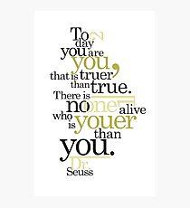 Dr. Seuss Quote Photographic Print