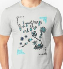 Find Your Wings And Fly Unisex T-Shirt