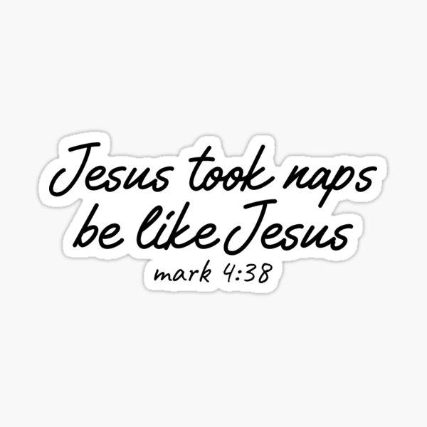 Jesus took naps be like Jesus funny 2020 Christmas design Sticker