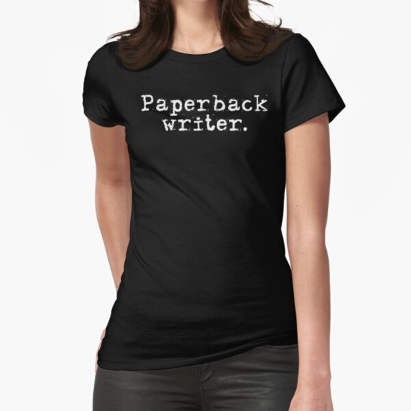 Paperback Writer T Shirt Fitted T-Shirt