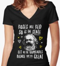 Roses Are Red So Is The State Let Us Be Comrades Because You Are Great Women's Fitted V-Neck T-Shirt